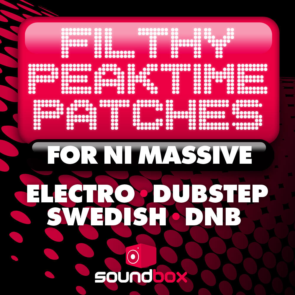 Soundbox Filthy Peaktime Patches FOR NATIVE INSTRUMENTS MASSIVE-DISCOVER